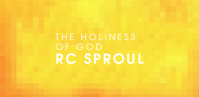 The Holiness of God: You've Got to Read This Book!