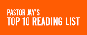 Pastor Jay's Top 10 Reading List