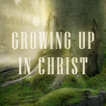 Growing Up in Christ