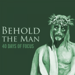 Day 37: Come Down from the Cross | 40 Days of Focus