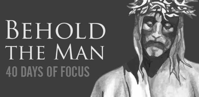 Day 38: Surely This Is the Son of God | 40 Days of Focus