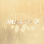 Amazed by the King of Glory