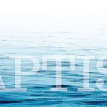 WHAT'S THE BIG DEAL ABOUT BAPTISM?