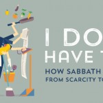 I don't have time: How Sabbath moves you from scarcity to sufficiency