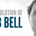 THE EVOLUTION OF ROB BELL