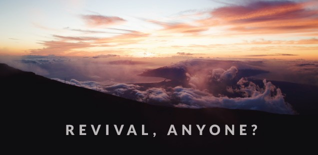 Revival Anyone?