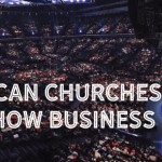 AMERICAN CHURCHES AND SHOW BUSINESS