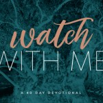 Watch With Me: Conclusion