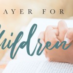 A Prayer for Our Children - Part 4