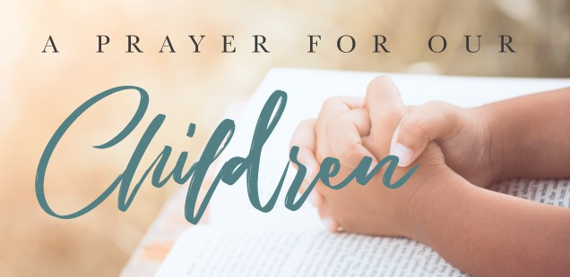 A Prayer for our Children - Part 1