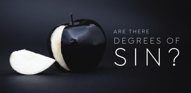 Are There Degrees of Sin?