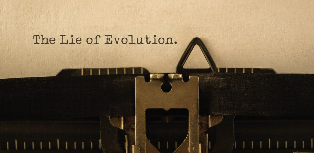 The Lie of Evolution