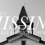 What's Missing in So Many American Churches?