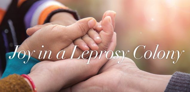 JOY IN A LEPROSY COLONY
