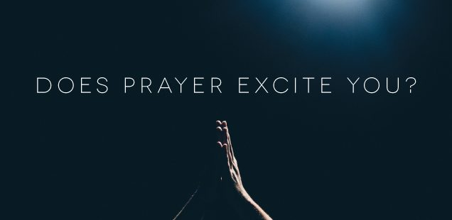 Does Prayer Excite You?