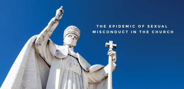 THE EPIDEMIC OF SEXUAL MISCONDUCT IN THE CHURCH