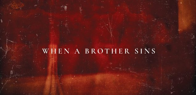 When A Brother Sins