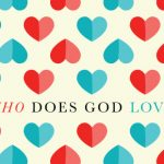 Who Does God Love More: Himself or Us?
