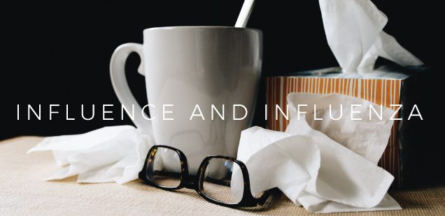 Influence and Influenza