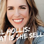 Rachel Hollis: What is She Selling?