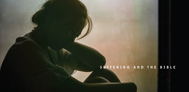 SUFFERING AND THE BIBLE
