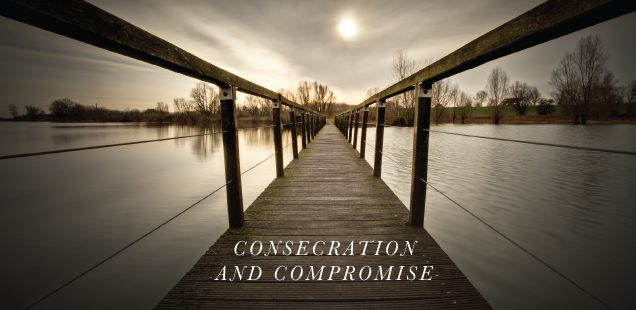 Consecration and Compromise
