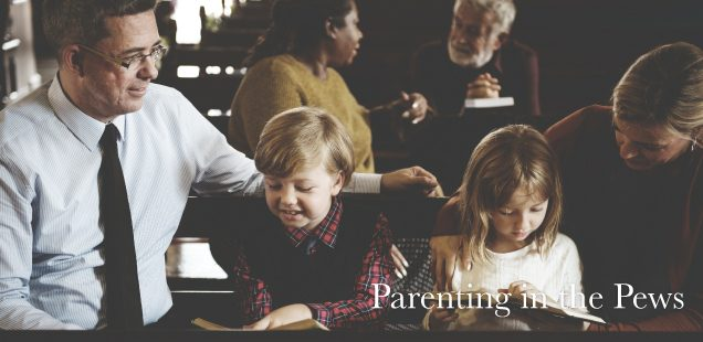 Parenting in the Pews