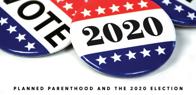 Planned Parenthood and The 2020 Election