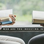 Who Are You Investing In?