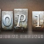 TOP TEN CHRISTIAN BIOGRAPHIES