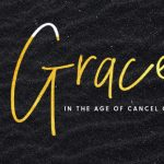 Grace in the Age of Cancel Culture