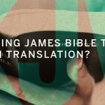 IS THE KING JAMES BIBLE THE BEST ENGLISH TRANSLATION?