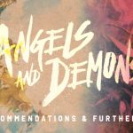 BOOK RECOMMENDATIONS and FURTHER READING FOR  THE ANGELS AND DEMONS SERMON SERIES