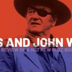 Jesus and John Wayne: A Review of a Hot, New Buzz Book